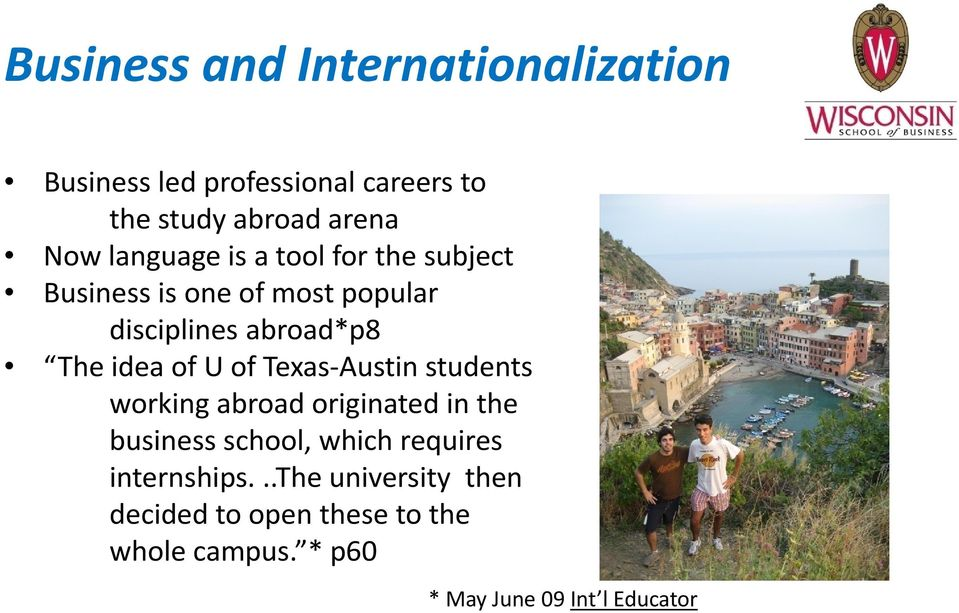 U of Texas Austin students working abroad originated in the business school, which requires