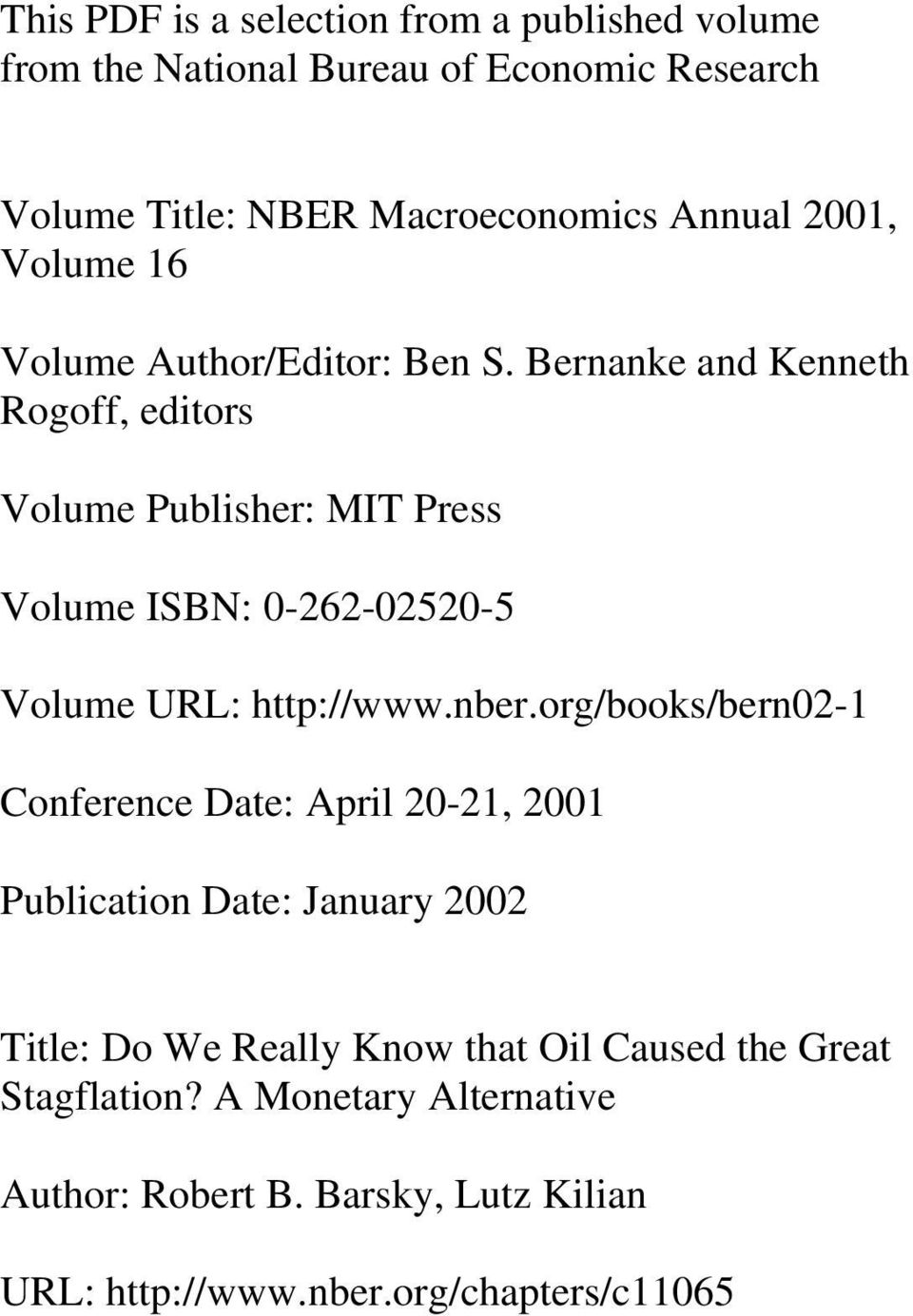 Bernanke and Kenneth Rogoff, editors Volume Publisher: MIT Press Volume ISBN: 0-262-02520-5 Volume URL: http://www.nber.