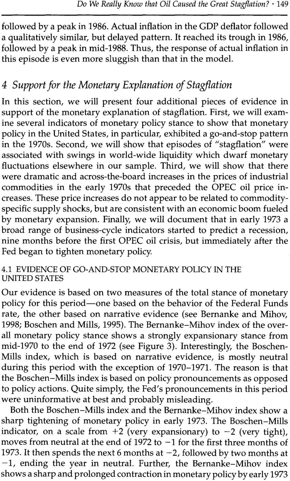 4 Supportfor the Monetary Explanation of Stagflation In this section, we will present four additional pieces of evidence in support of the monetary explanation of stagflation.