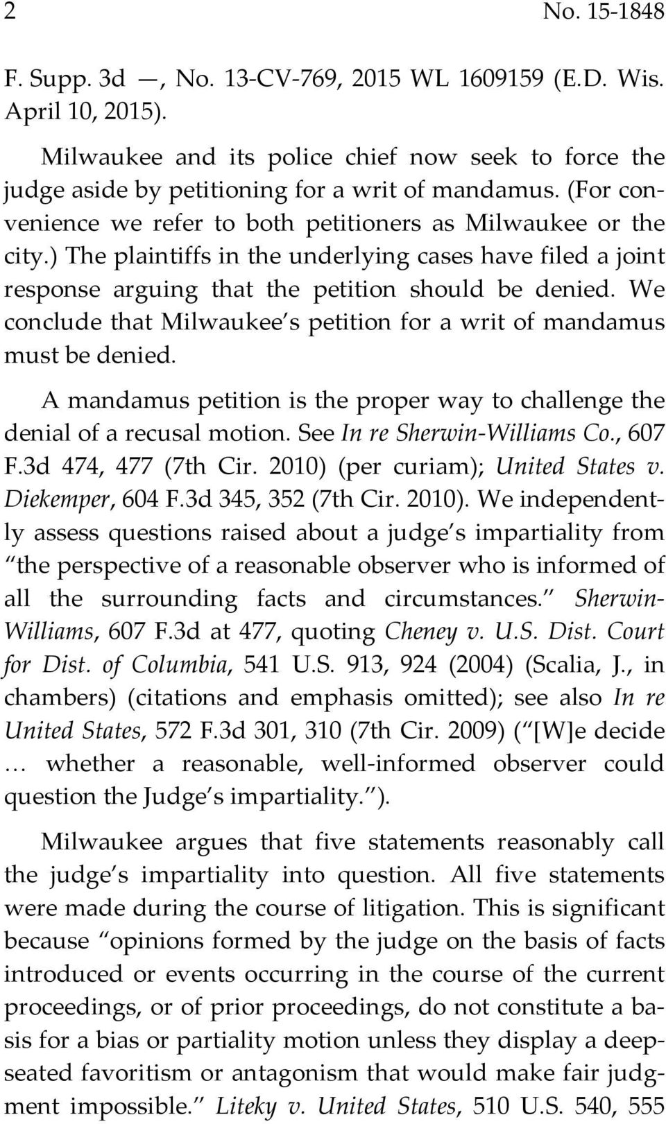 We conclude that Milwaukee s petition for a writ of mandamus must be denied. A mandamus petition is the proper way to challenge the denial of a recusal motion. See In re Sherwin Williams Co., 607 F.