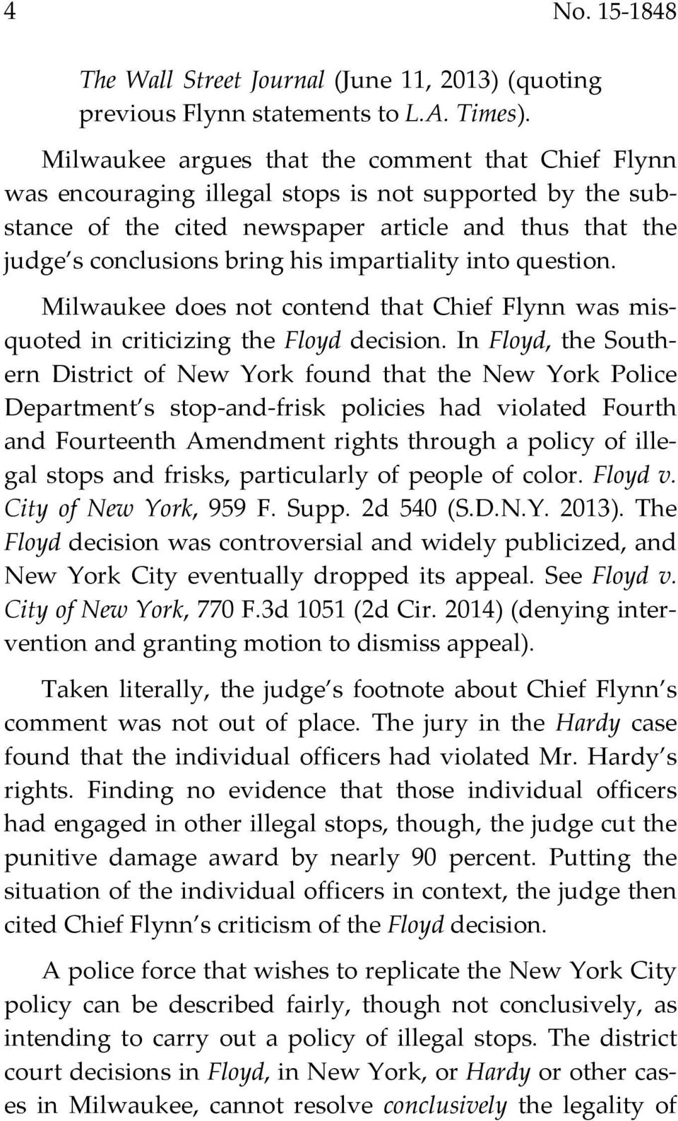 impartiality into question. Milwaukee does not contend that Chief Flynn was misquoted in criticizing the Floyd decision.