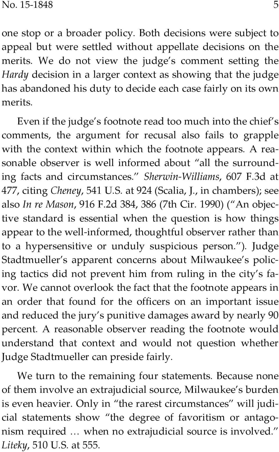 Even if the judge s footnote read too much into the chief s comments, the argument for recusal also fails to grapple with the context within which the footnote appears.