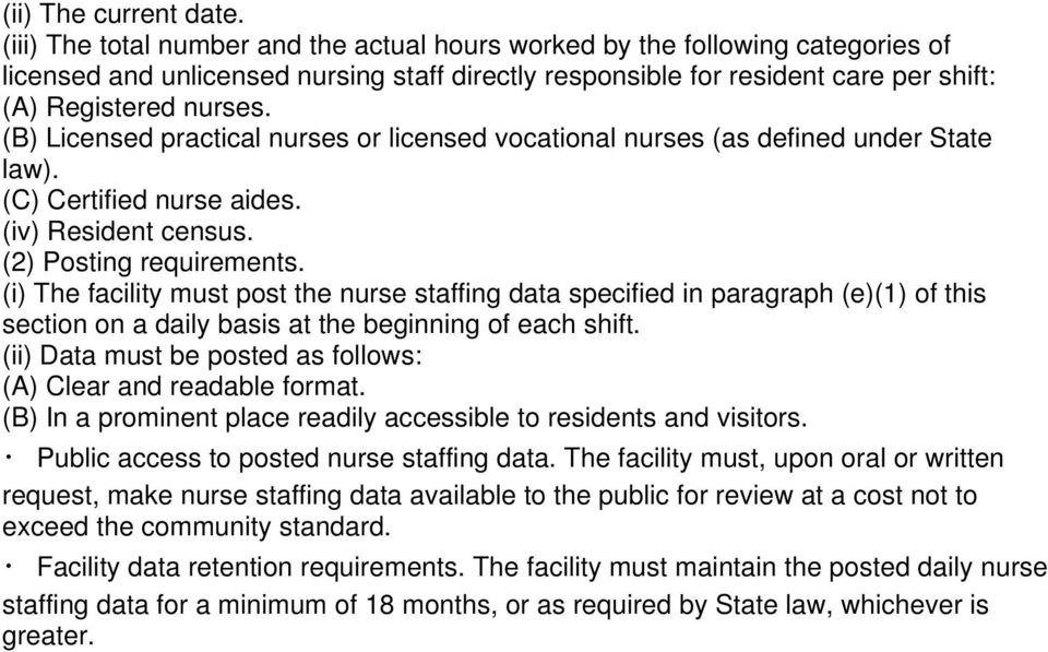 (B) Licensed practical nurses or licensed vocational nurses (as defined under State law). (C) Certified nurse aides. (iv) Resident census. (2) Posting requirements.