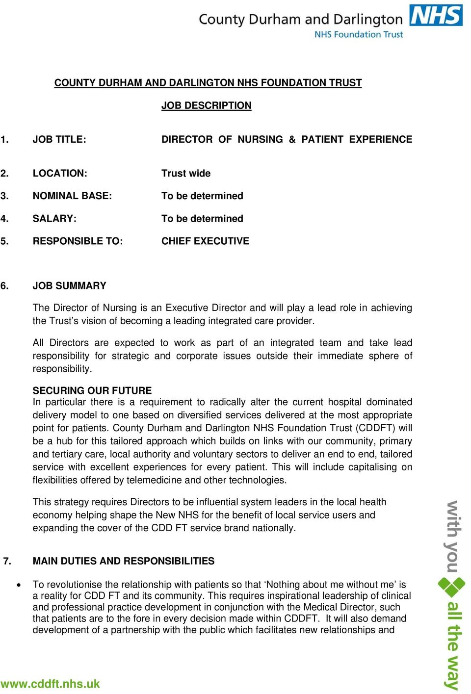 JOB SUMMARY The Director of Nursing is an Executive Director and will play a lead role in achieving the Trust s vision of becoming a leading integrated care provider.