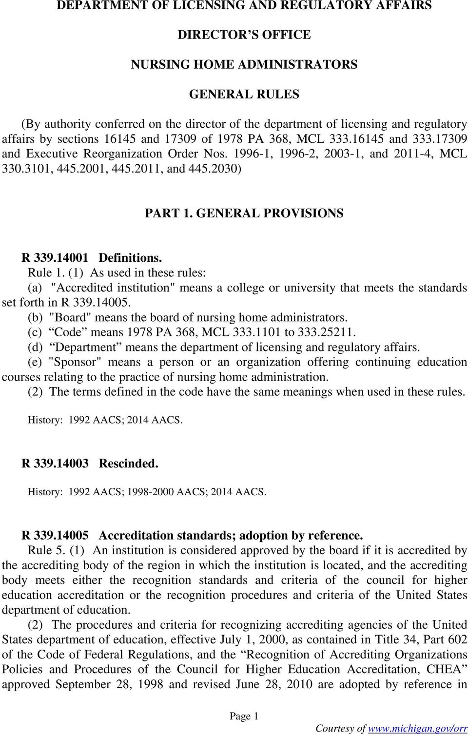 "2030) PART 1. GENERAL PROVISIONS R 339.14001 Definitions. Rule 1. (1) As used in these rules: (a) ""Accredited institution"" means a college or university that meets the standards set forth in R 339."
