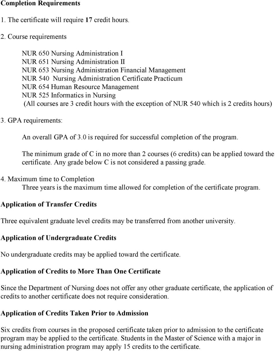 Human Resource Management NUR 525 Informatics in Nursing (All courses are 3 credit hours with the exception of NUR 540 which is 2 credits hours) 3. GPA requirements: An overall GPA of 3.
