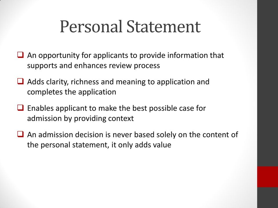 application Enables applicant to make the best possible case for admission by providing context
