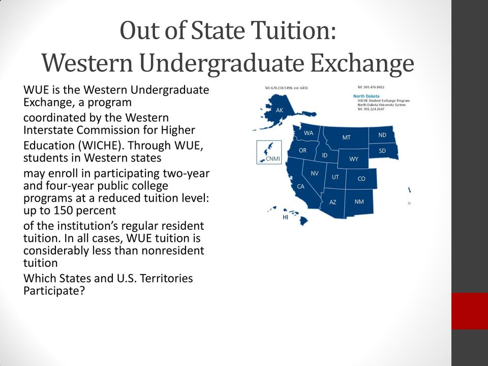 Through WUE, students in Western states may enroll in participating two-year and four-year public college programs at a reduced