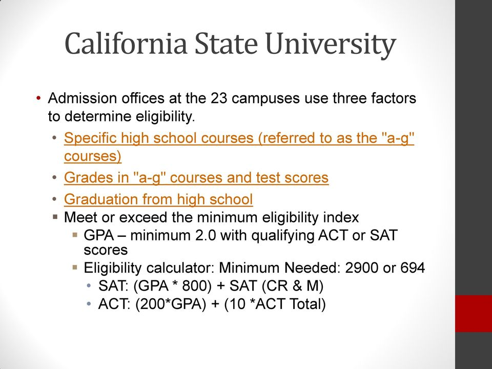 Graduation from high school Meet or exceed the minimum eligibility index GPA minimum 2.
