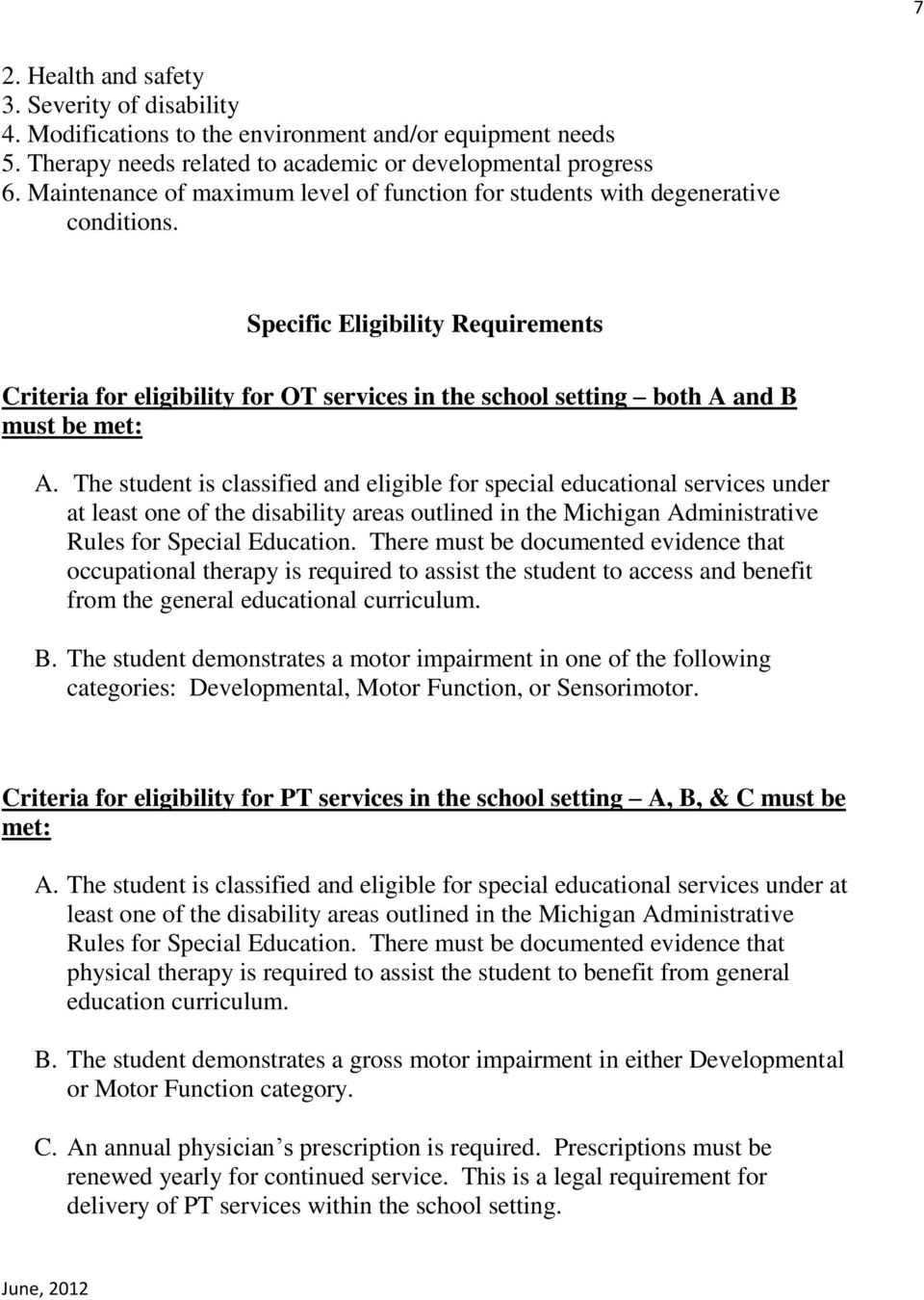 Specific Eligibility Requirements Criteria for eligibility for OT services in the school setting both A and B must be met: A.