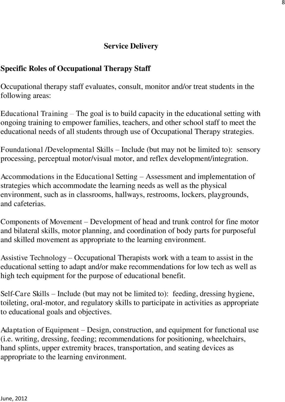 Therapy strategies. Foundational /Developmental Skills Include (but may not be limited to): sensory processing, perceptual motor/visual motor, and reflex development/integration.