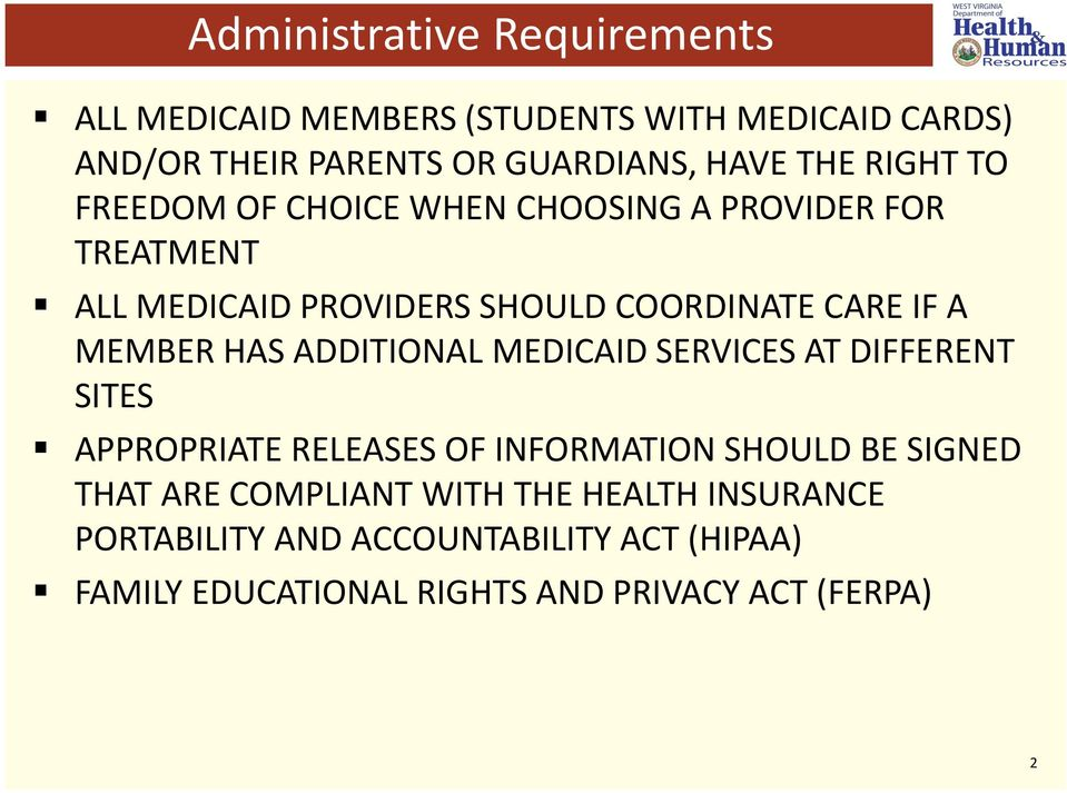 MEMBER HAS ADDITIONAL MEDICAID SERVICES AT DIFFERENT SITES APPROPRIATE RELEASES OF INFORMATION SHOULD BE SIGNED THAT ARE
