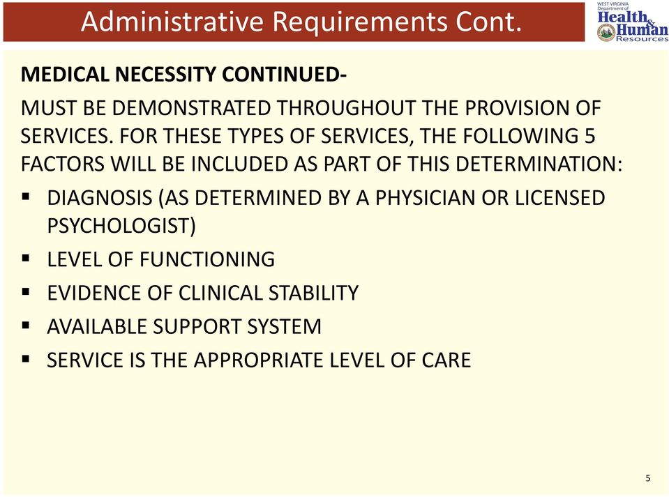 FOR THESE TYPES OF SERVICES, THE FOLLOWING 5 FACTORS WILL BE INCLUDED AS PART OF THIS DETERMINATION: