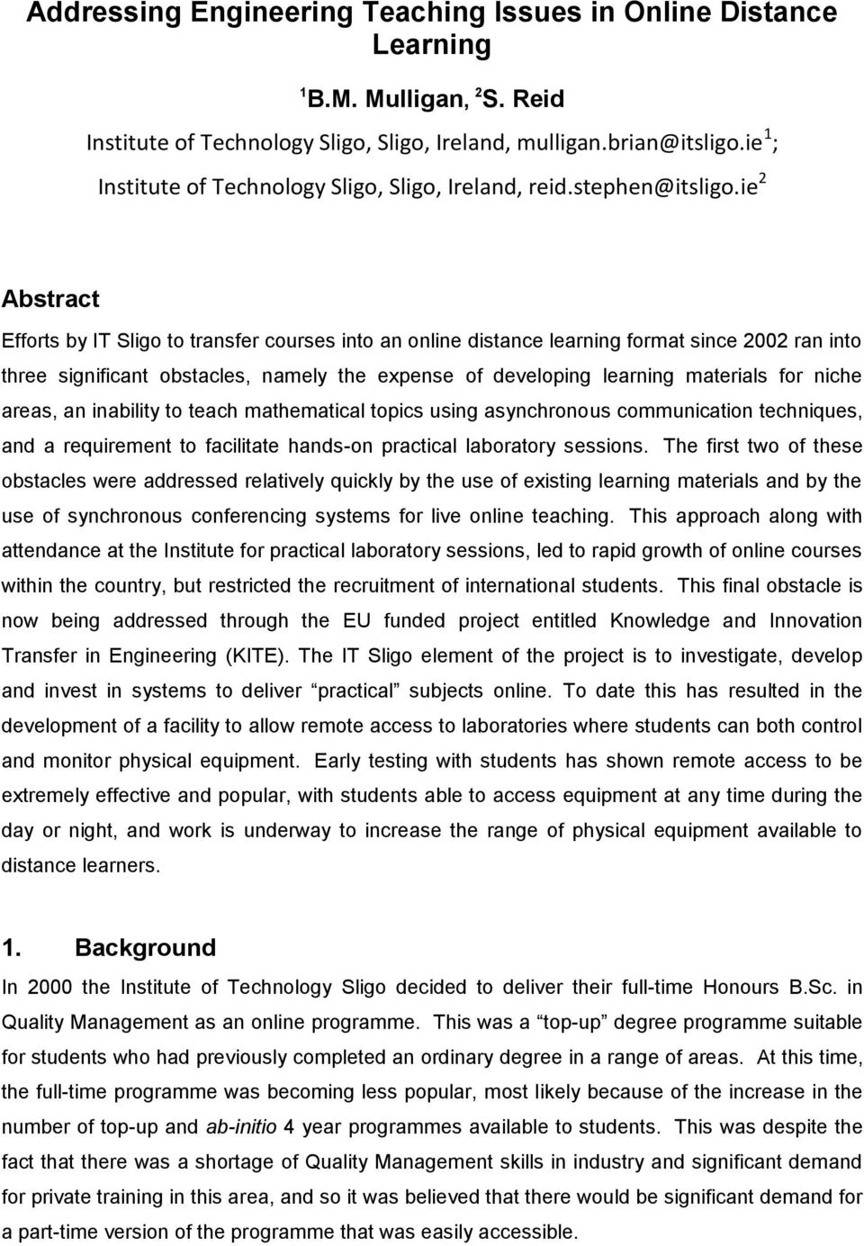 ie 2 Abstract Efforts by IT Sligo to transfer courses into an online distance learning format since 2002 ran into three significant obstacles, namely the expense of developing learning materials for