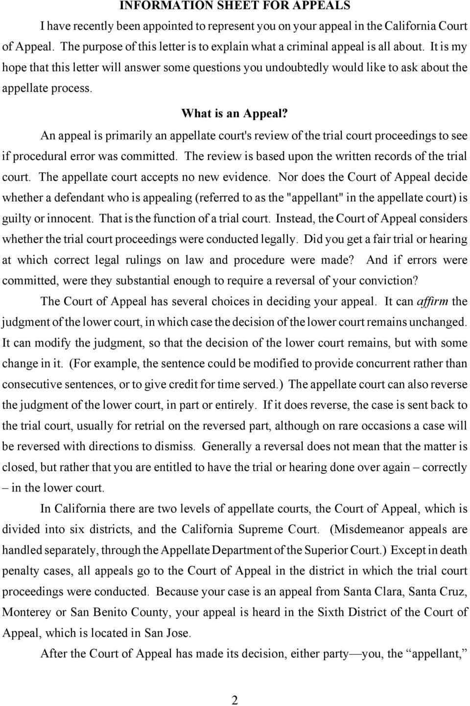 What is an Appeal? An appeal is primarily an appellate court's review of the trial court proceedings to see if procedural error was committed.