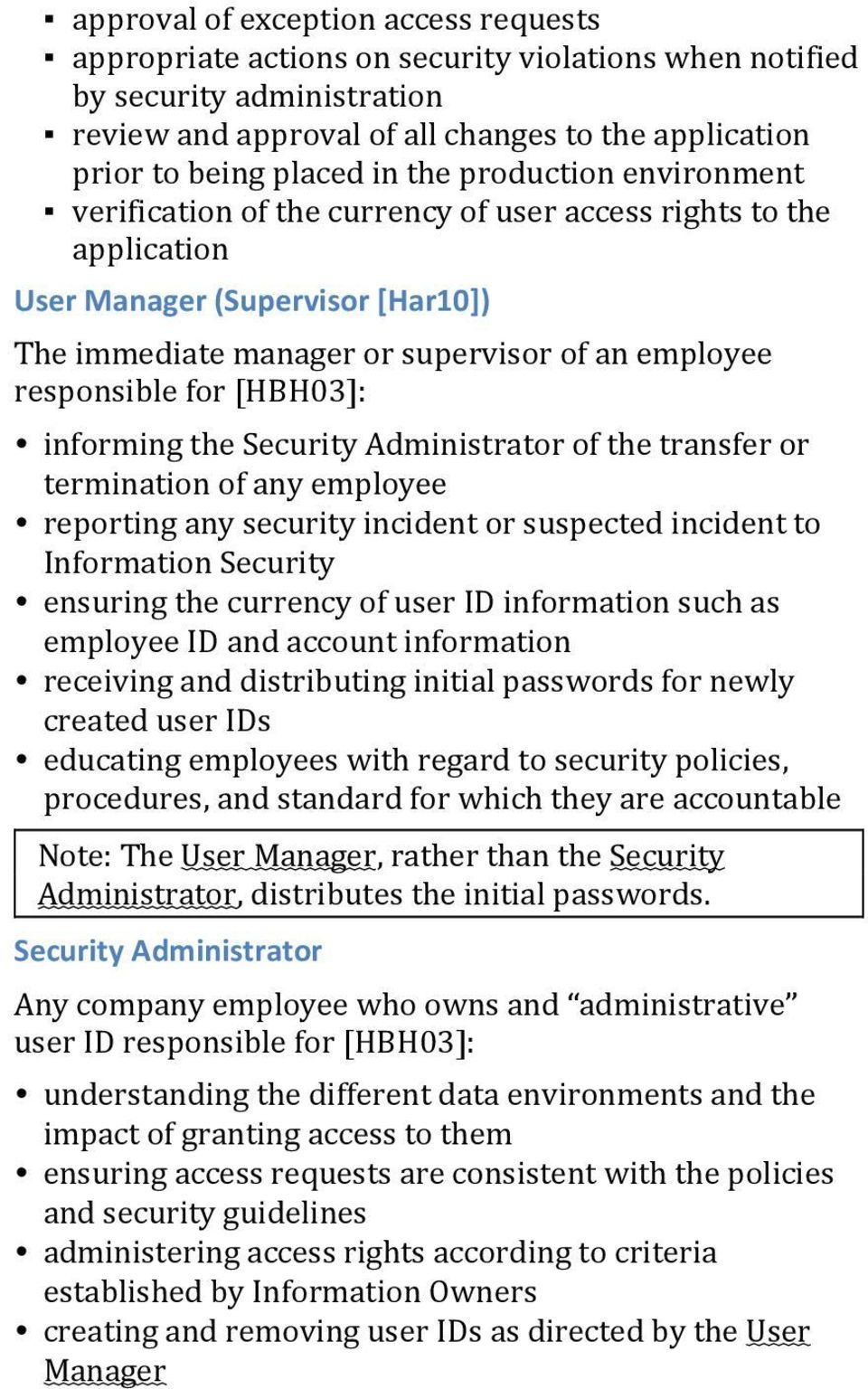 for [HBH03]: informing the Security Administrator of the transfer or termination of any employee reporting any security incident or suspected incident to Information Security ensuring the currency of