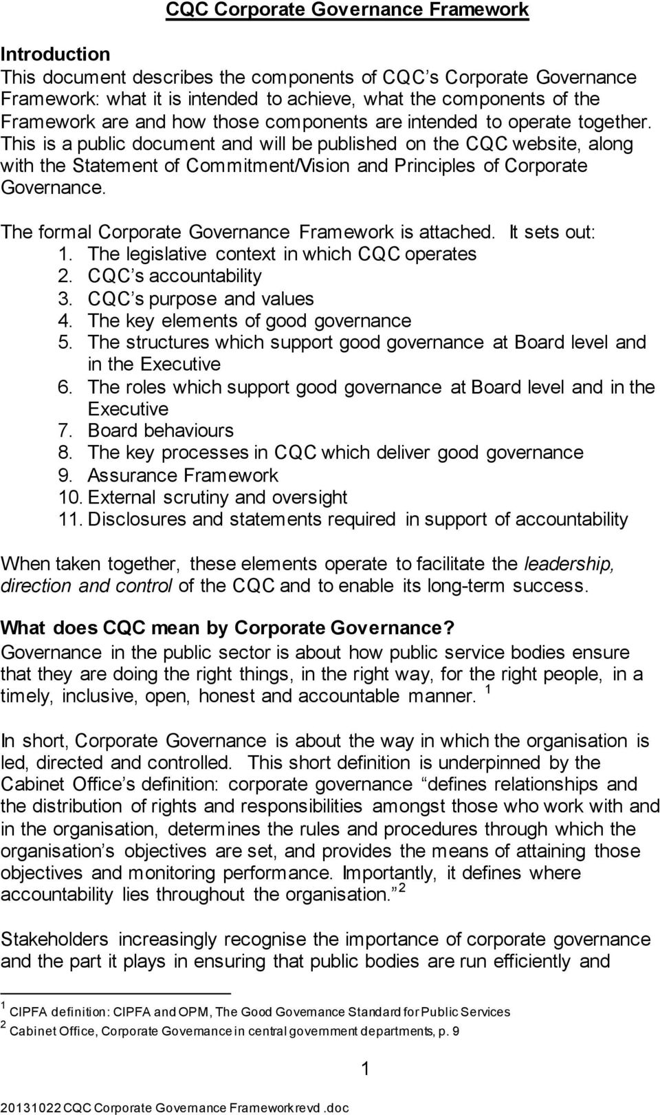 This is a public document and will be published on the CQC website, along with the Statement of Commitment/Vision and Principles of Corporate Governance.