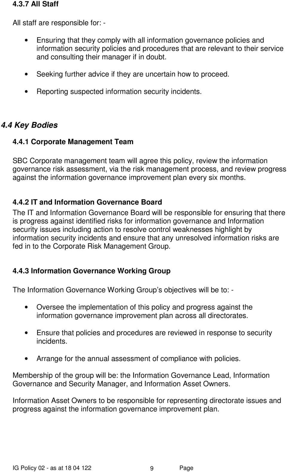 4 Key Bodies 4.4.1 Corporate Management Team SBC Corporate management team will agree this policy, review the information governance risk assessment, via the risk management process, and review