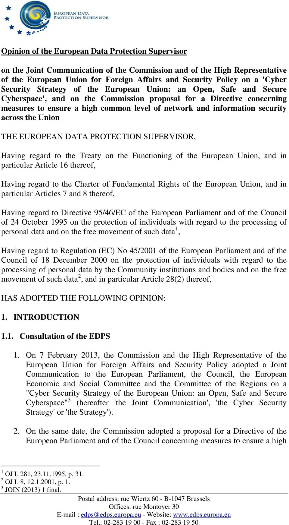 information security across the Union THE EUROPEAN DATA PROTECTION SUPERVISOR, Having regard to the Treaty on the Functioning of the European Union, and in particular Article 16 thereof, Having