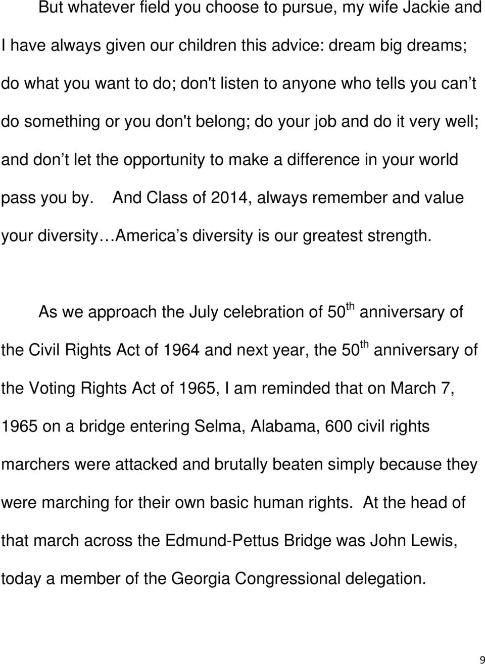 And Class of 2014, always remember and value your diversity America s diversity is our greatest strength.