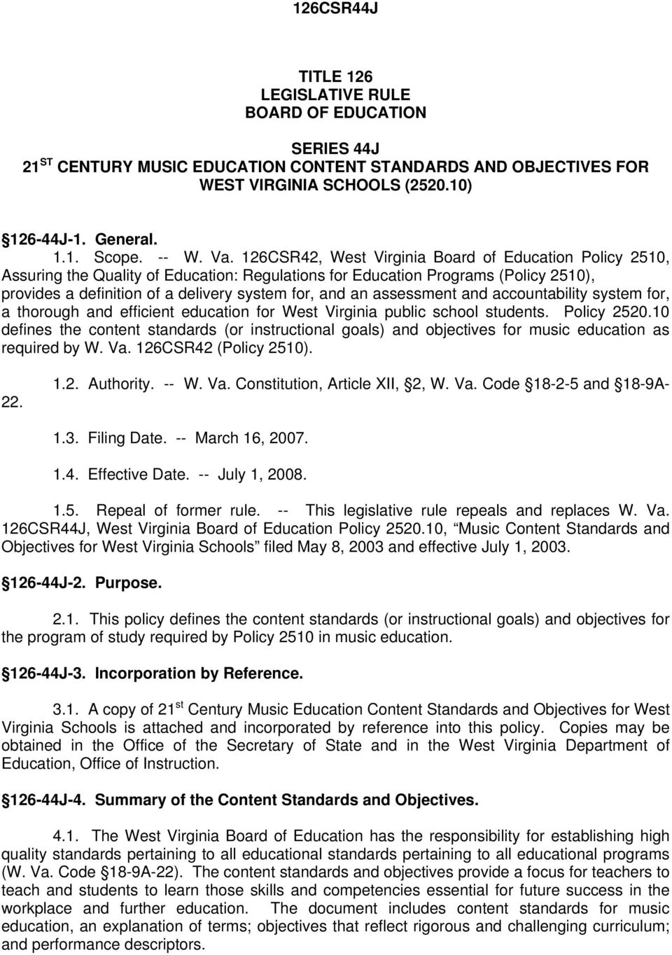 126CSR42, West Virginia Board of Education Policy 2510, Assuring the Quality of Education: Regulations for Education Programs (Policy 2510), provides a definition of a delivery system for, and an