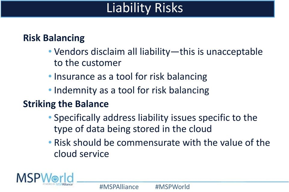 balancing Striking the Balance Specifically address liability issues specific to the