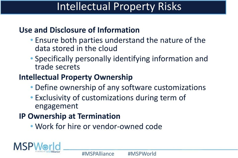 secrets Intellectual Property Ownership Define ownership of any software customizations Exclusivity