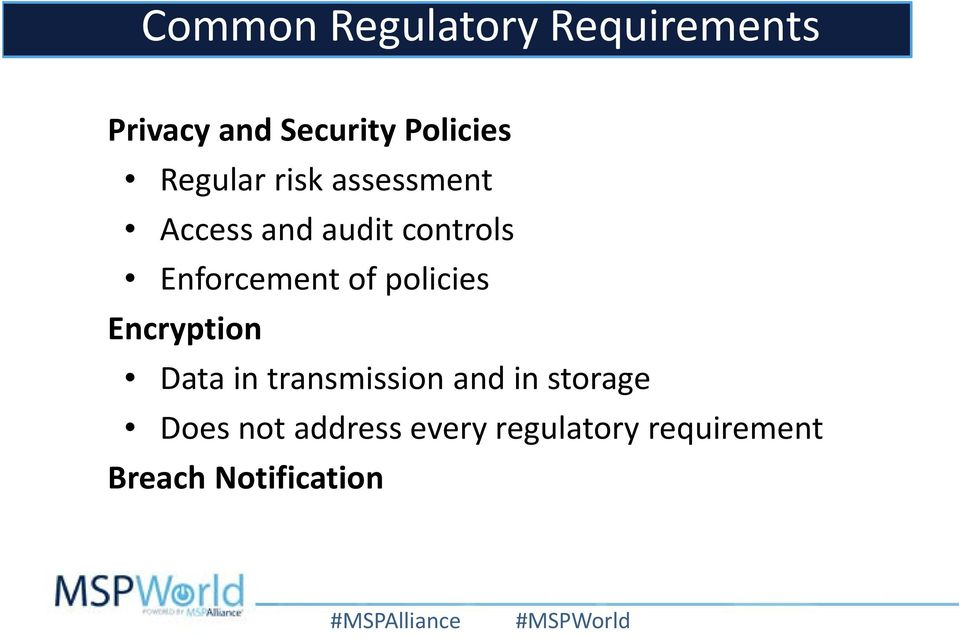 of policies Encryption Data in transmission and in storage
