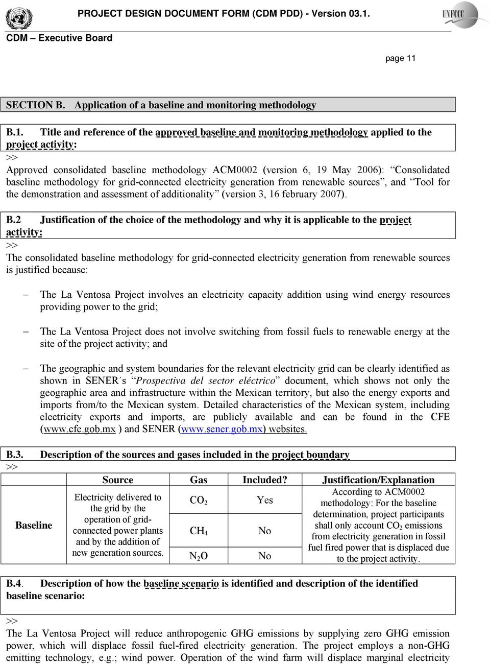 Title and reference of the approved baseline and monitoring methodology applied to the project activity: Approved consolidated baseline methodology ACM0002 (version 6, 19 May 2006): Consolidated