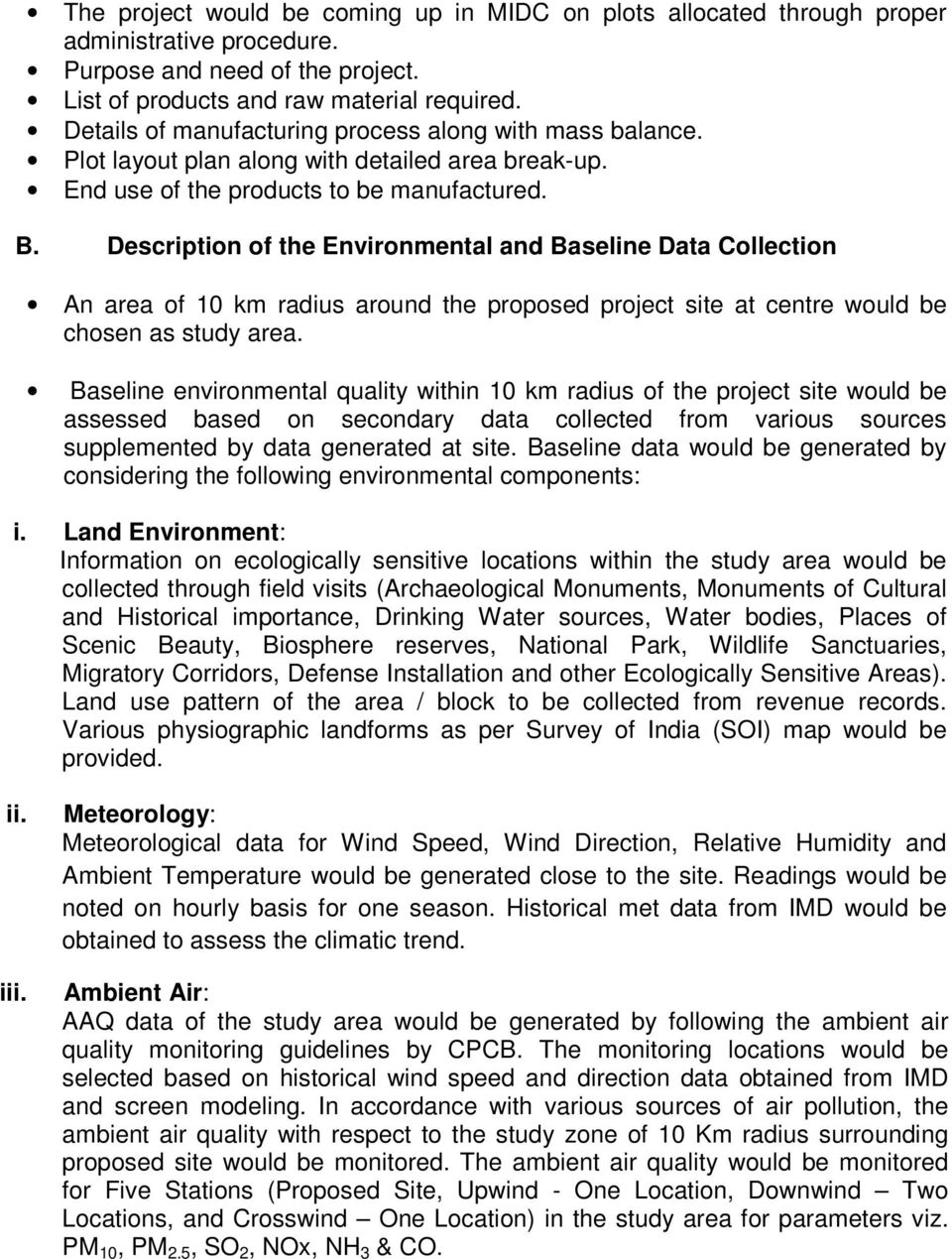 Description of the Environmental and Baseline Data Collection An area of 10 km radius around the proposed project site at centre would be chosen as study area.