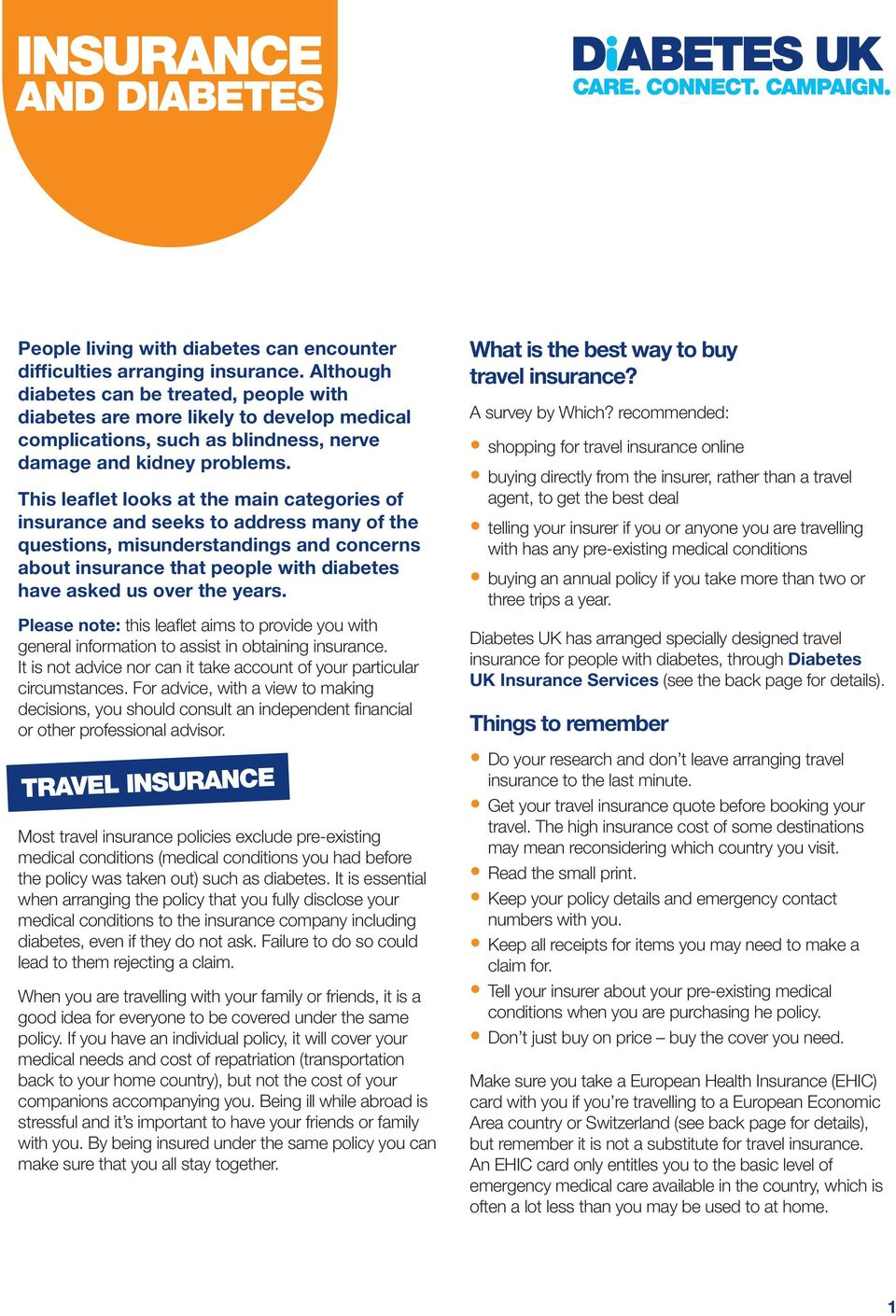 This leaflet looks at the main categories of insurance and seeks to address many of the questions, misunderstandings and concerns about insurance that people with diabetes have asked us over the