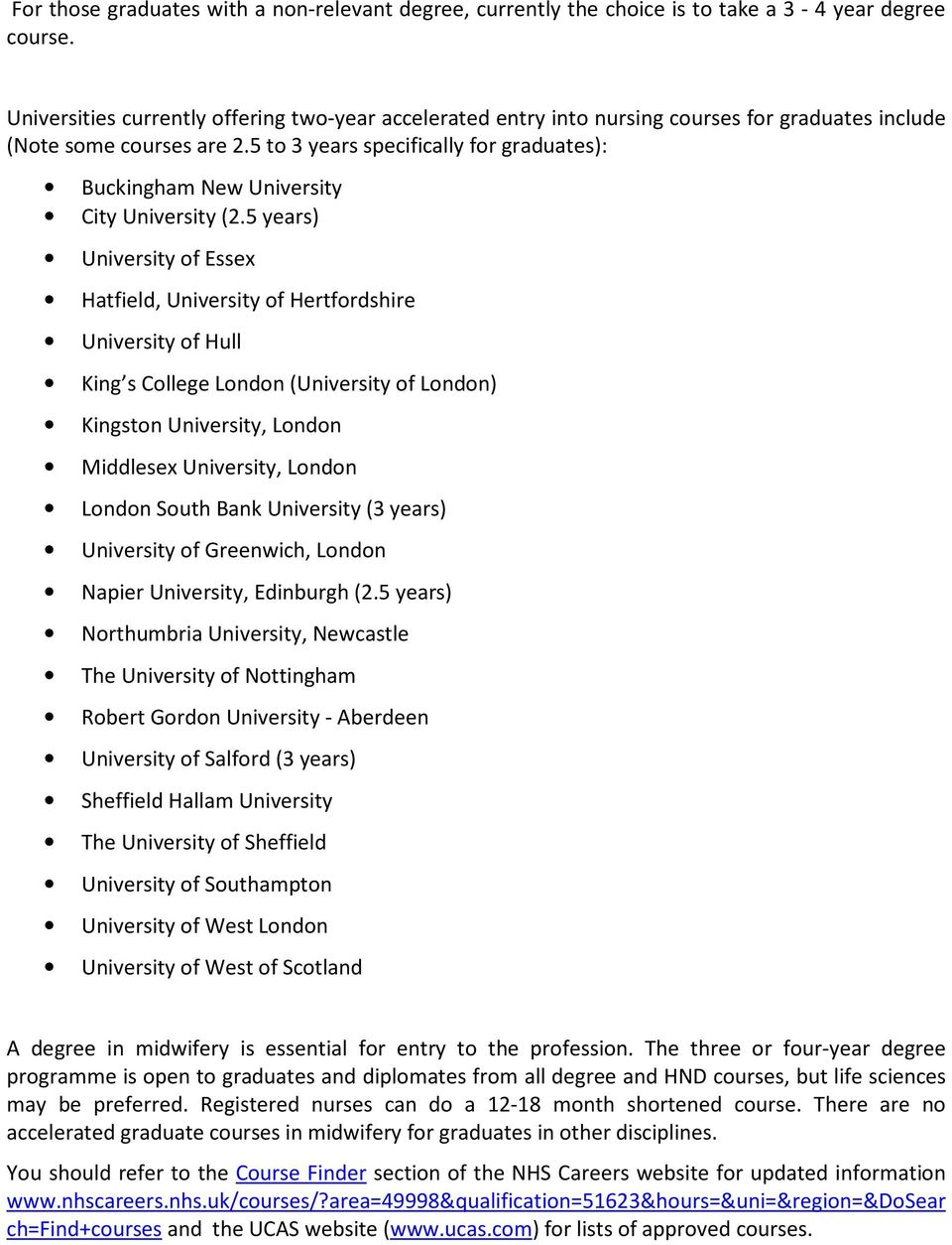 5 to 3 years specifically for graduates): Buckingham New University City University (2.