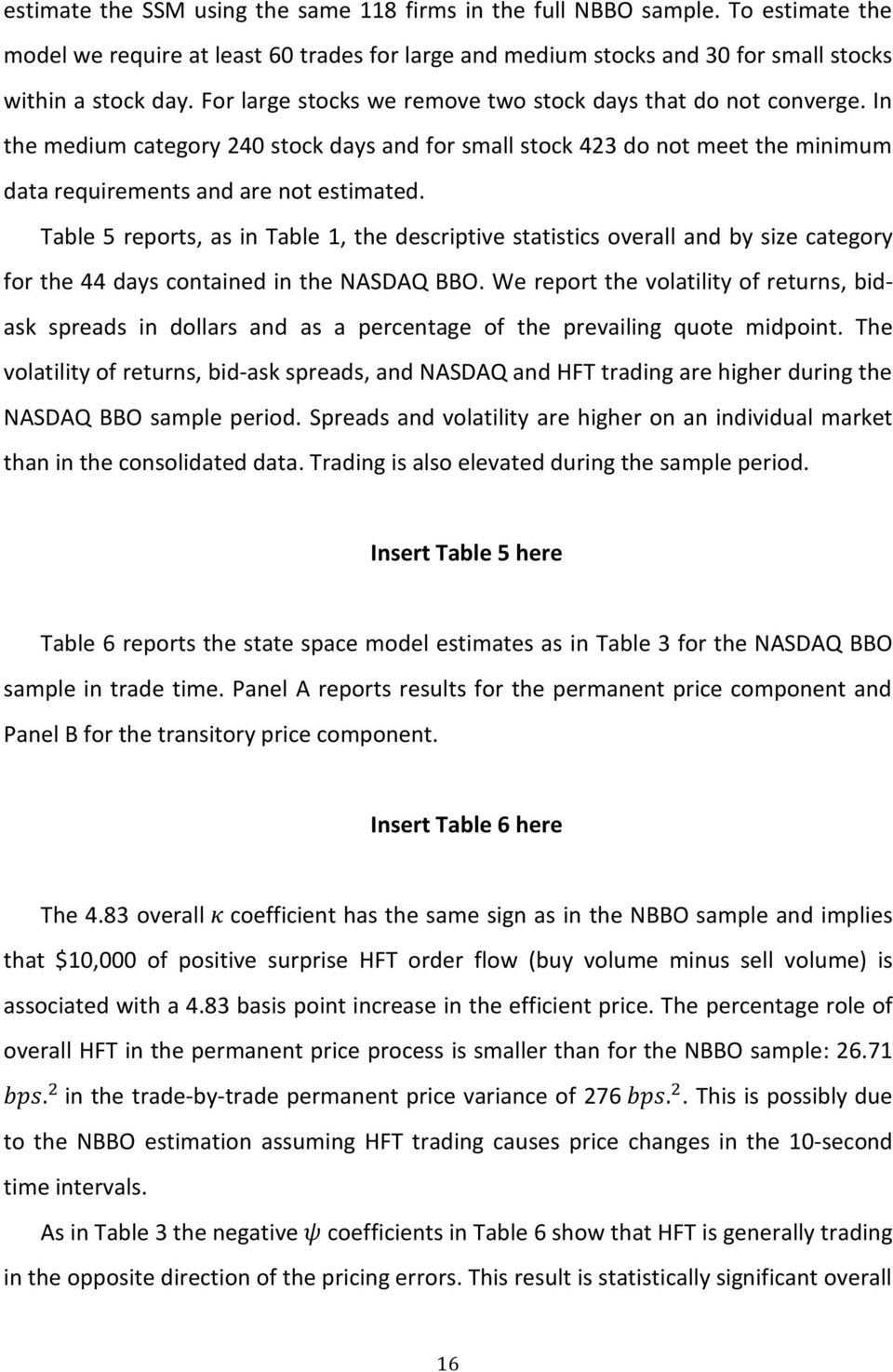 Table 5 reports, as in Table 1, the descriptive statistics overall and by size category for the 44 days contained in the NASDAQ BBO.