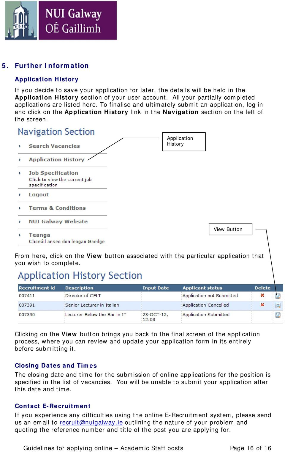 To finalise and ultimately submit an application, log in and click on the Application History link in the Navigation section on the left of the screen.