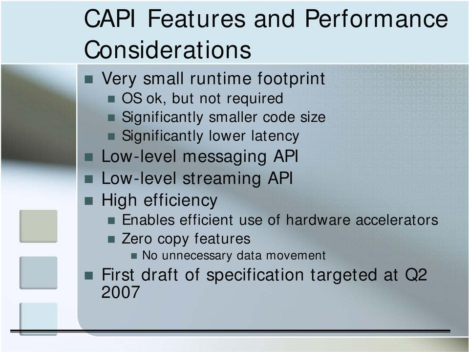 API Low-level streaming API High efficiency Enables efficient use of hardware accelerators