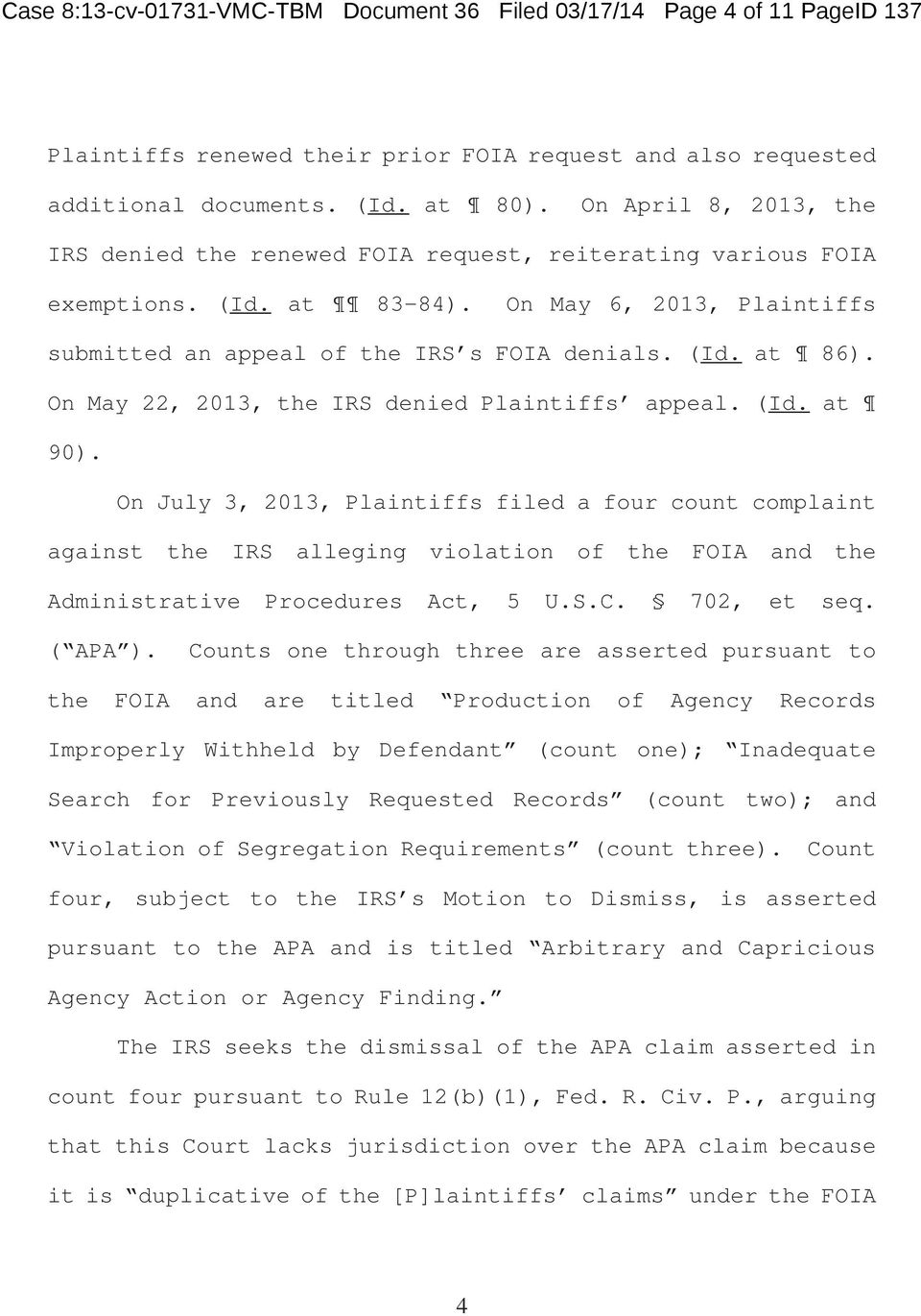 On May 22, 2013, the IRS denied Plaintiffs appeal. (Id. at 90).