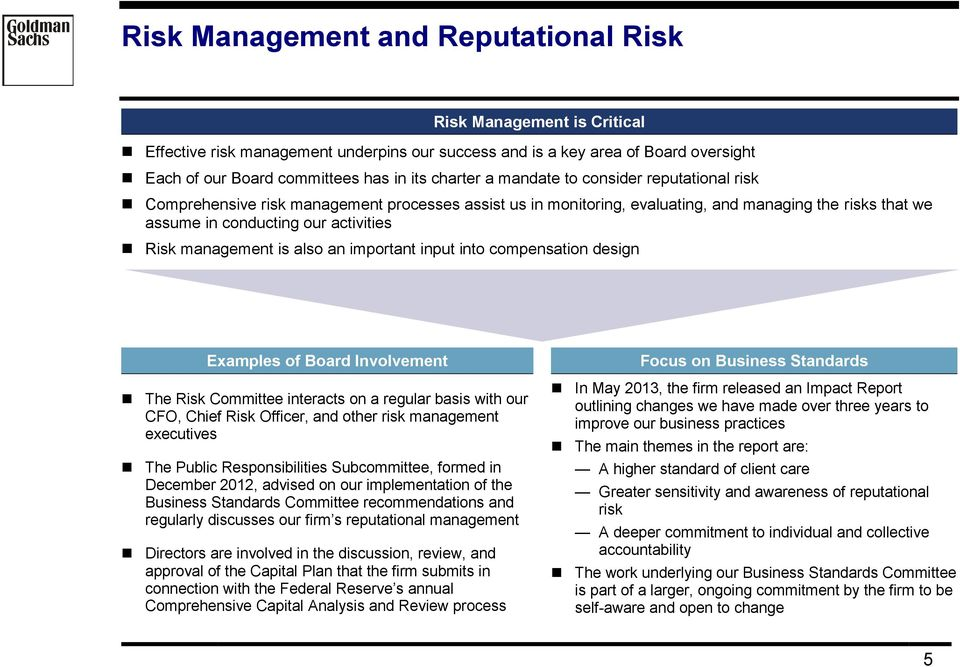 management is also an important input into compensation design Examples of Board Involvement The Risk Committee interacts on a regular basis with our CFO, Chief Risk Officer, and other risk