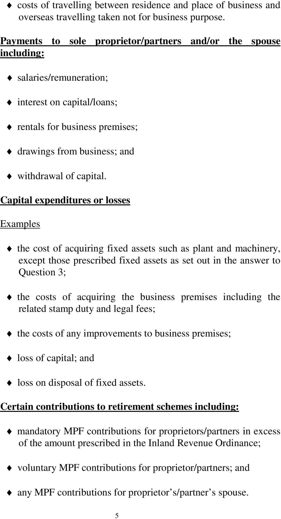Capital expenditures or losses Examples the cost of acquiring fixed assets such as plant and machinery, except those prescribed fixed assets as set out in the answer to Question 3; the costs of
