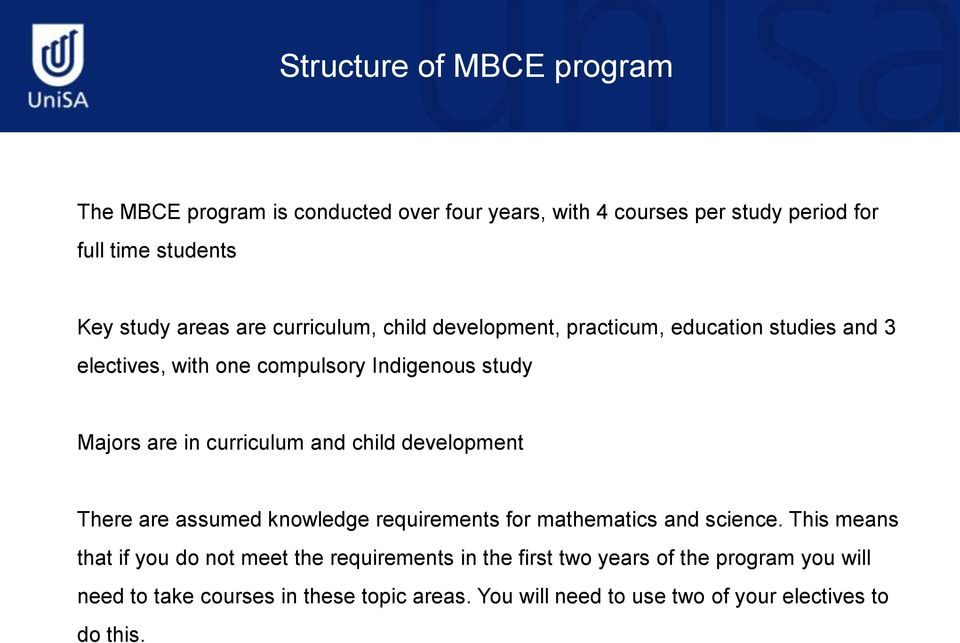 and child development There are assumed knowledge requirements for mathematics and science.