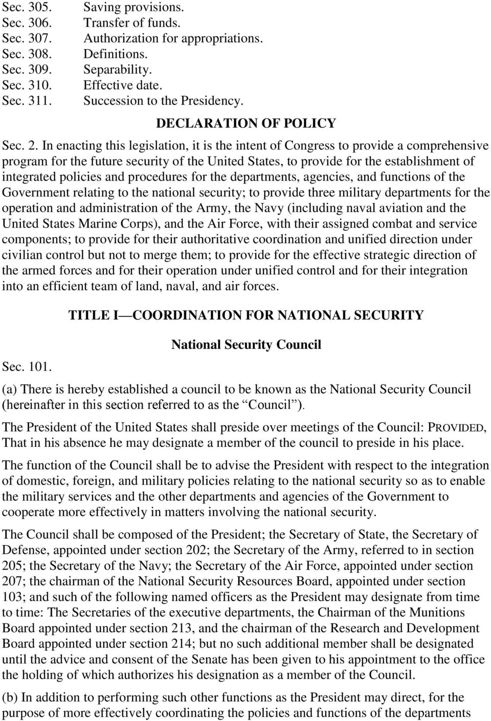 In enacting this legislation, it is the intent of Congress to provide a comprehensive program for the future security of the United States, to provide for the establishment of integrated policies and