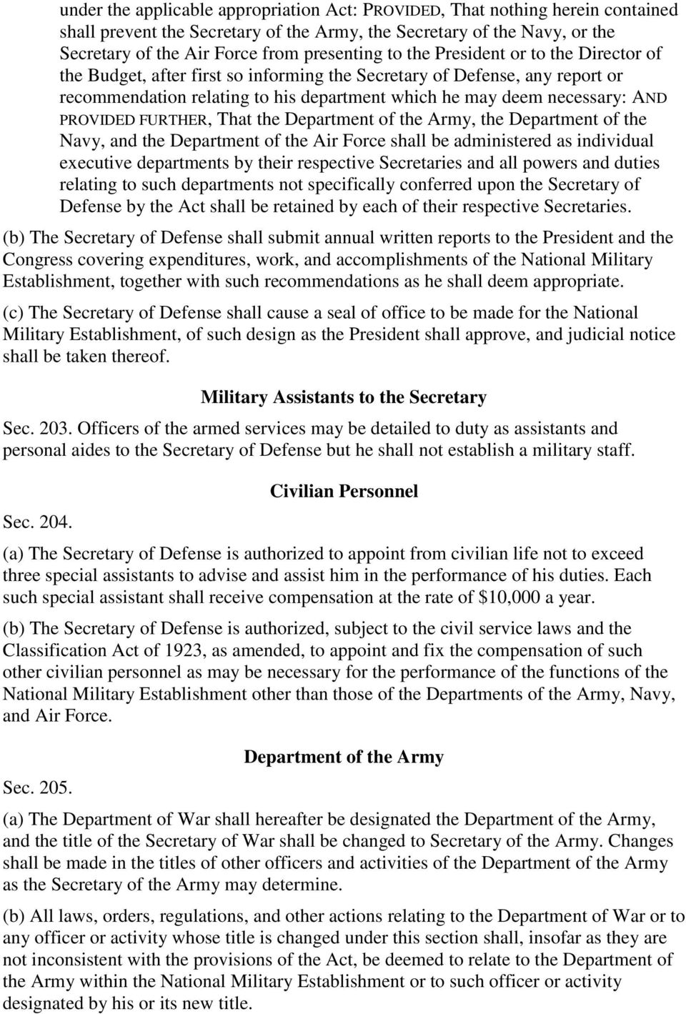 FURTHER, That the Department of the Army, the Department of the Navy, and the Department of the Air Force shall be administered as individual executive departments by their respective Secretaries and