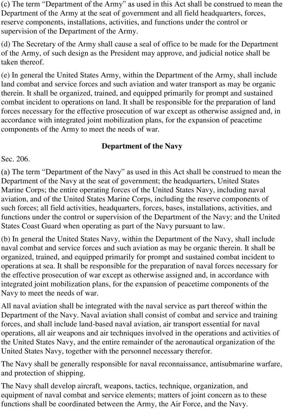 (d) The Secretary of the Army shall cause a seal of office to be made for the Department of the Army, of such design as the President may approve, and judicial notice shall be taken thereof.
