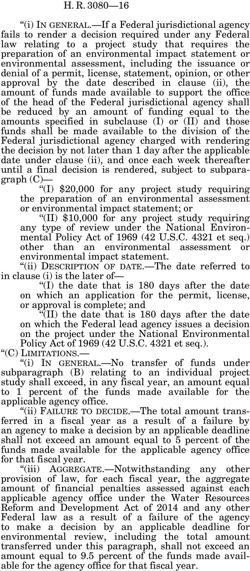 environmental assessment, including the issuance or denial of a permit, license, statement, opinion, or other approval by the date described in clause (ii), the amount of funds made available to