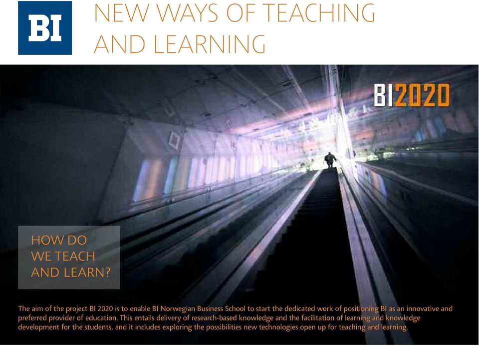 positioning BI as an innovative and preferred provider of education.