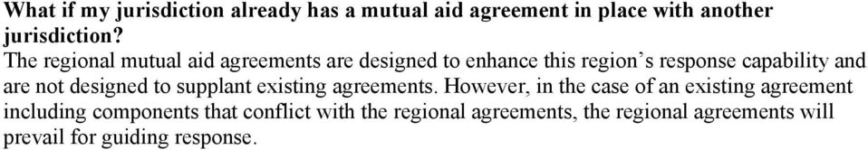 not designed to supplant existing agreements.