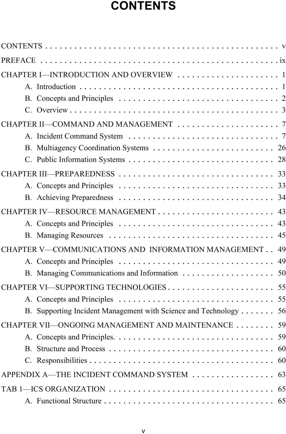 .. 34 CHAPTER IV RESOURCE MANAGEMENT... 43 A. Concepts and Principles... 43 B. Managing Resources... 45 CHAPTER V COMMUNICATIONS AND INFORMATION MANAGEMENT.. 49 A. Concepts and Principles... 49 B.