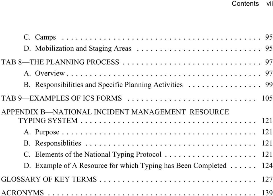 .. 105 APPENDIX B NATIONAL INCIDENT MANAGEMENT RESOURCE TYPING SYSTEM... 121 A. Purpose... 121 B. Responsiblities... 121 C.