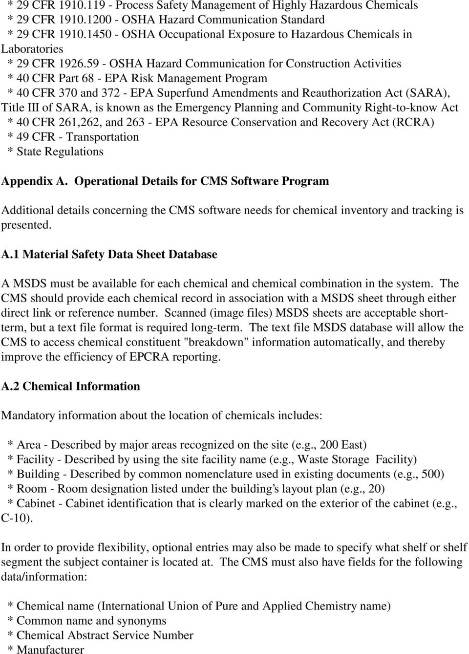 59 - OSHA Hazard Communication for Construction Activities * 40 CFR Part 68 - EPA Risk Management Program * 40 CFR 370 and 372 - EPA Superfund Amendments and Reauthorization Act (SARA), Title III of