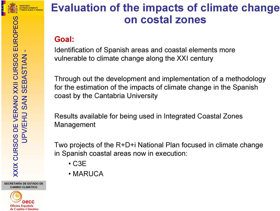 estimation of the impacts of climate change in the Spanish coast by the Cantabria University Results available for being used in
