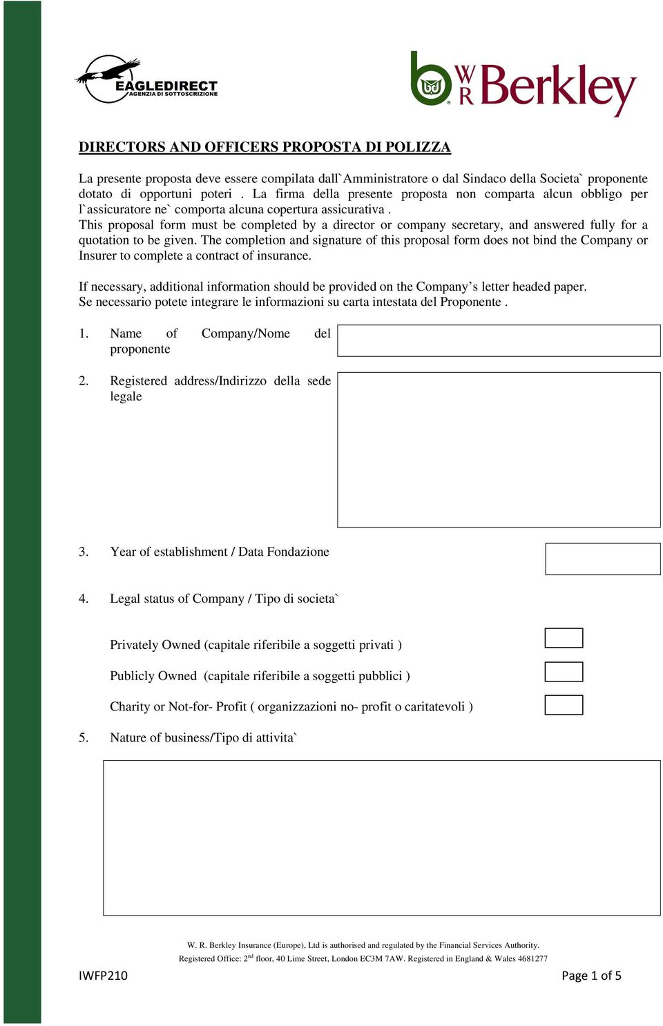 This proposal form must be completed by a director or company secretary, and answered fully for a quotation to be given.